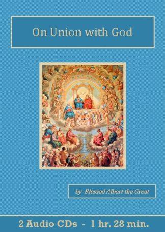 On Union with God Catholic Audiobook CD Set - St. Clare Audio