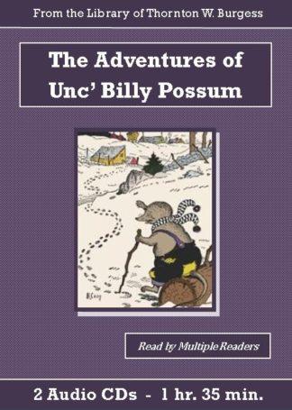 Adventures of Unc' Billy Possum by Thornton W. Burgess