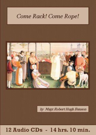 Come Rack Come Rope by Msgr. Robert Hugh Benson