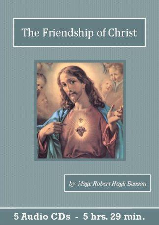 Friendship of Christ by Robert Hugh Benson
